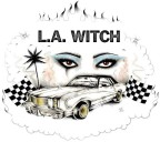 L.A. Witch – L.A. Witch [Acid Rock/Beach Goth/Psych-Punk]