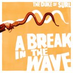 The Duke of Surl- A Break In The Wave [Garage Rock/Indie Rock]