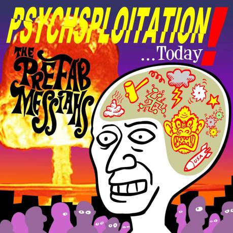 The Prefab Messiahs_Psychsploitation...Today