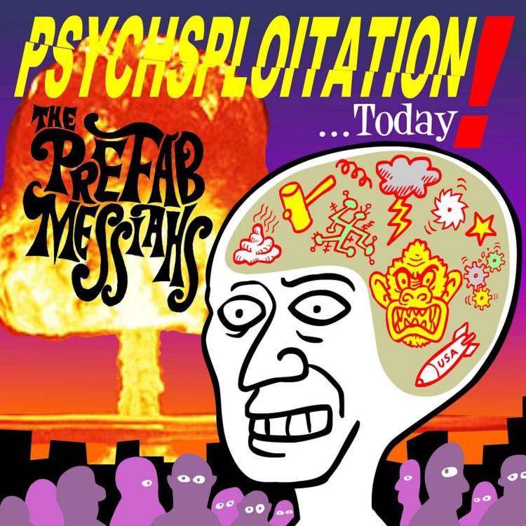 The Prefab Messiahs_Psychsploitation...Today