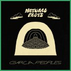 Garcia Peoples – Natural Facts