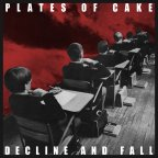 Plates of Cake – Decline and Fall