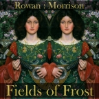 Rowan : Morrison – Fields of Frost